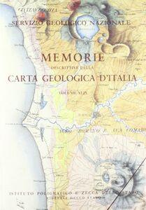 Memorie descrittive della carta geologica d'Italia. Vol. 49