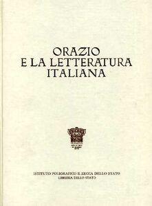 Foto Cover di Orazio e la letteratura italiana, Libro di  edito da Ist. Poligrafico dello Stato