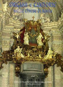 Libro Organi e cantorie nelle chiese di Roma