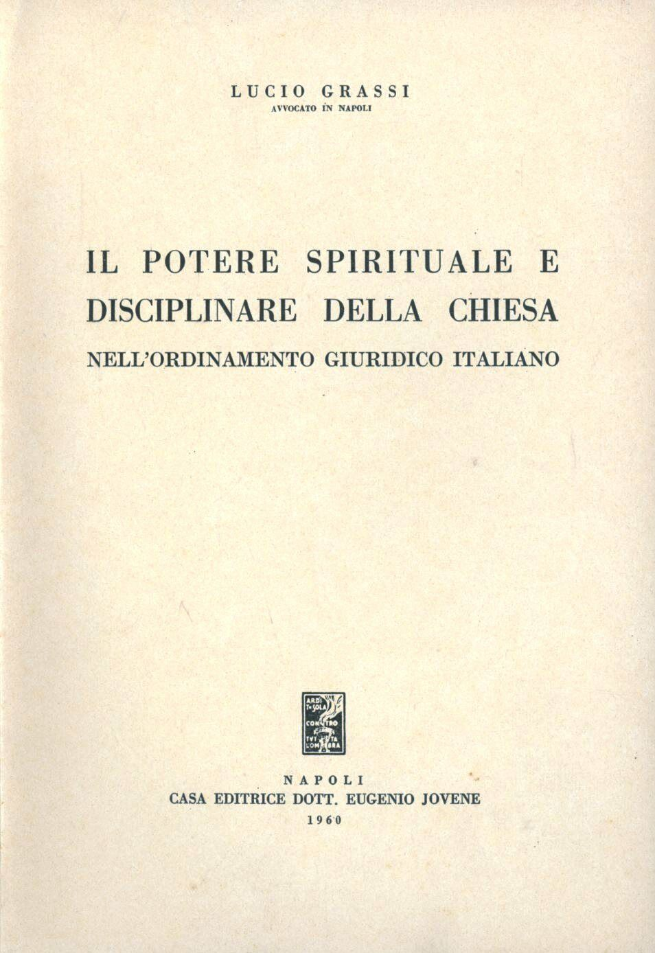 Potere spirituale e disciplinare della Chiesa nell'ordinamento giuridico italiano (Il)
