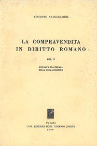 La compravendita in diritto romano. Vol. 2