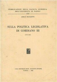 Sulla politica legislativa di Gordiano III. Studi