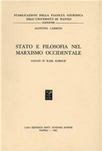 Libro Stato e filosofia nel marxismo occidentale. Saggio su Karl Korsch Agostino Carrino