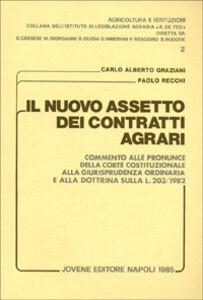 Il nuovo assetto dei contratti agrari. Commento alle pronunce della Corte costituzionale, alla giurisprudenza ordinaria e alla dottrina sulla L. 203/1982