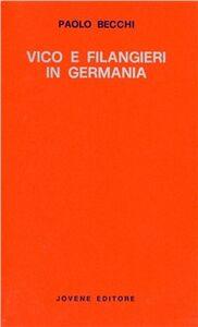 Foto Cover di Vico e Filangieri in Germania, Libro di Paolo Becchi, edito da Jovene