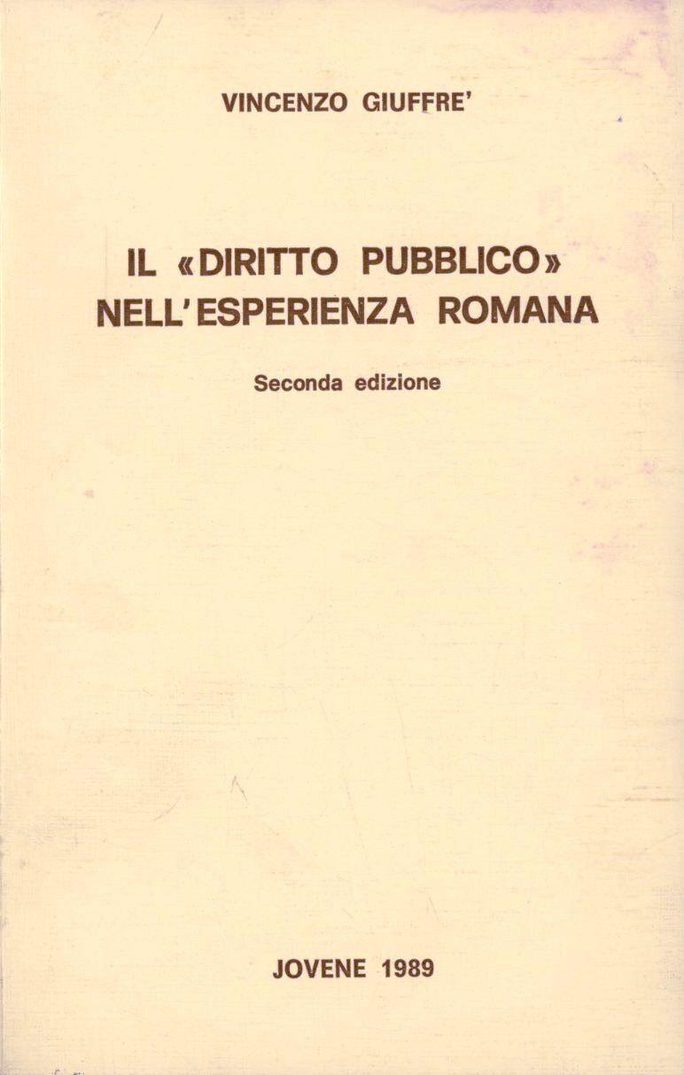 Il diritto pubblico nell'esperienza romana