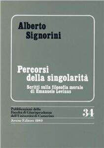 Libro Percorsi della singolarità. Scritti sulla filosofia morale di Emanuele Lévinas Alberto Signorini