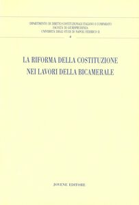 Foto Cover di La riforma della Costituzione nei lavori della bicamerale, Libro di  edito da Jovene