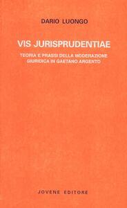 Vis jurisprudentiae. Teoria e prassi della moderazione giuridica in Gaetano Argento