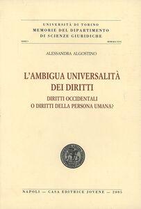 Foto Cover di L' ambigua universalità dei diritti. Diritti occidentali o diritti della persona umana?, Libro di Alessandra Algostino, edito da Jovene