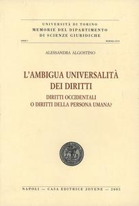 Libro L' ambigua universalità dei diritti. Diritti occidentali o diritti della persona umana? Alessandra Algostino