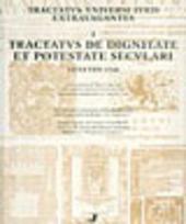 Tractatus de dignitate et potestate seculari. Venetiis 1548