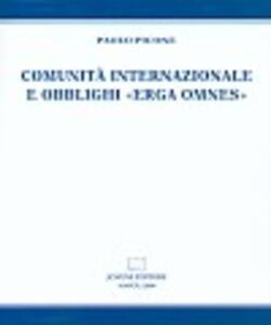 Comunità internazionale e obblighi «erga omnes»