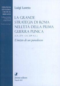 Libro La grande strategia di Roma nell'età della prima guerra punica 273-229 a. C. Luigi Loreto