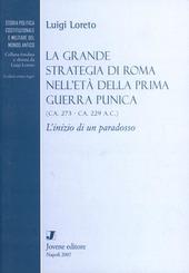 La grande strategia di Roma nell'età della prima guerra punica 273-229 a. C.