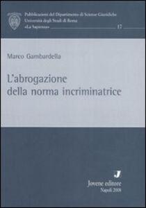 Libro L' abrogazione della norma incriminatrice Marco Gambardella