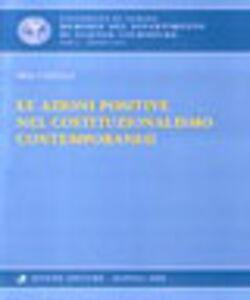 Libro Le azioni positive nel costituzionalismo contemporaneo Mia Caielli