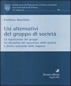 Usi alternativi del gruppo di società. La regolazione dei gruppi tra disciplina del «governo» delle società e diritto settoriale delle imprese