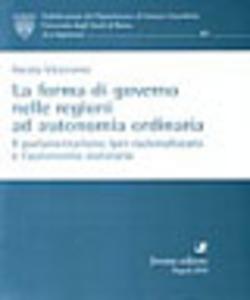 Libro La forma di governo nelle regioni ad autonomia ordinaria. Il parlamentarismo iper-razionalizzato e l'autonomia statutaria Nicola Viceconte