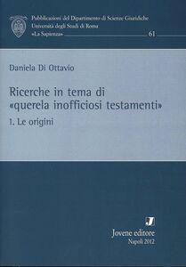 Libro Ricerche in tema di «querela inofficiosi testamenti». Vol. 1: Le origini. Daniela Di Ottavio