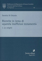 Ricerche in tema di «querela inofficiosi testamenti». Vol. 1: Le origini.