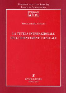 Libro La tutela internazionale dell'orientamento sessuale M. Cristina Vitucci