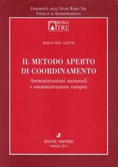 Il metodo aperto di coordinamento. Amministrazioni nazionali e amministrazione europea