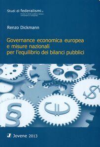 Libro Governance economica europea e misure nazionali per l'equilibrio dei bilanci pubblici Renzo Dickmann
