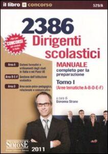 Libro 2386 Dirigenti scolastici. Manuale completo per la preparazione. Vol. 1: Aree tematiche A-B-E-F-D.