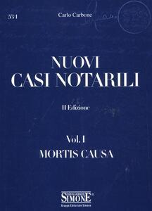 Nuovi casi notarili. Vol. 1: Mortis causa.