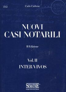 Nuovi casi notarili. Vol. 2: Inter vivos.
