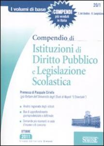Compendio di istituzioni di diritto pubblico e legislazione scolastica