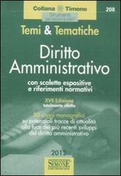 Temi & tematiche. Diritto amministrativo. Con scalette espositive e riferimenti normativi