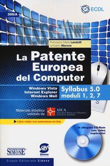 Voluntariadobaleares2014.es La patente europea del computer. Windows Vista, Internet Explorer, Windows Mail. Syllabus 5.0 moduli 1, 2, 7. Con CD-ROM Image