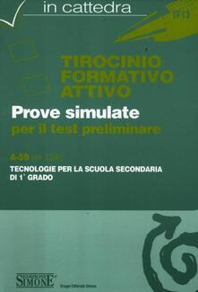 Tirocinio formativo attivo. Test preliminare. A-59 (ex 33/A). Tecnologie per la scuola secondaria di 1° grado.pdf