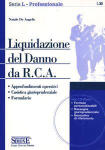 Libro Liquidazione del danno da R.C.A. Con CD-ROM Natale De Angelis