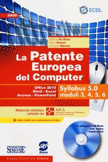 La patente europea del computer. Office 2010, Word, Excel, Access, PowerPoint. Syllabus 5.0 moduli 3, 4, 5, 6. Con CD-ROM.pdf