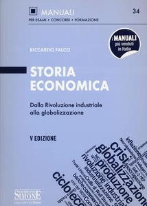 Libro Storia economica. Dalla rivoluzione industriale alla globalizzazione