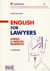 Foto Cover di English for lawyers. Corso di inglese giuridico, Libro di Maria Fraddosio, edito da Edizioni Giuridiche Simone