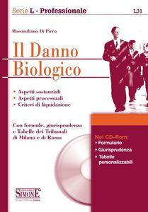 Libro Il danno biologico. Con CD-ROM Massimiliano Di Pirro