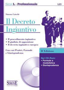 Libro Il decreto ingiuntivo. Con CD-ROM Simona Caterbi
