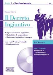 Il decreto ingiuntivo. Con CD-ROM