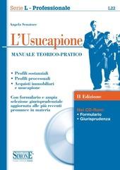 L' usucapione. Manuale teorico-pratico. Con CD-ROM