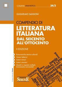 Libro Compendio di letteratura italiana. Dal Seicento all'Ottocento Guglielmo Sansoni