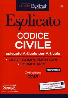 Codice civile esplicato. Spiegato articolo per articolo. Leggi complementari. Formulario.pdf