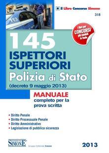 Secchiarapita.it 145 ispettori superiori Polizia di Stato (decreto 9 maggio 2013). Manuale completo per la prova scritta Image
