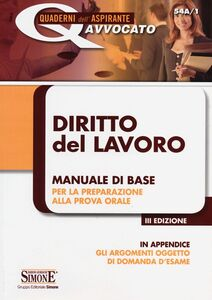 Libro Diritto del lavoro. Manuale di base per la preparazione alla prova orale