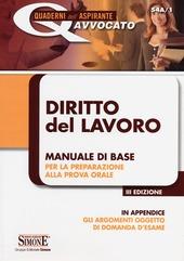 Diritto del lavoro. Manuale di base per la preparazione alla prova orale