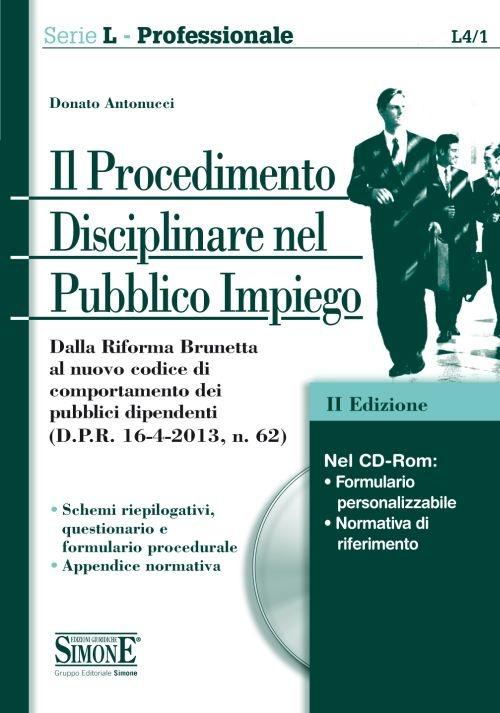 Il procedimento disciplinare nel pubblico impiego. Con CD-ROM