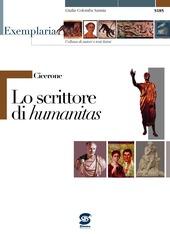 Cicerone. Lo scrittore di humanitas. Per i Licei e gli Ist. magistrali